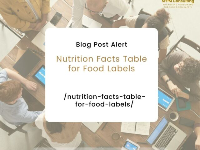 https://sfpmfoodconsulting.com/wp-content/uploads/2021/10/Nutrition-Facts-Table-by-SFPM-Consulting-640x480.jpg